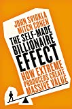 The EXP Self-made Billionaire Effect: How Extreme Producers Create Massive Value.