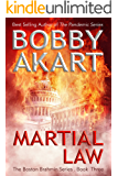 Martial Law: Post-Apocalyptic Survival Thriller: A Post-Apocalyptic Survival Fiction Series (Boston Brahmin Post-Apocalyptic Series Book 3)