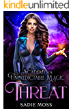 Threat (Academy of Unpredictable Magic Book 4)