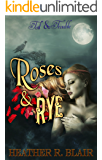 Roses & Rye (Toil & Trouble Book 3)