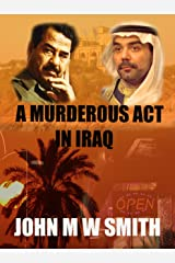 A Murderous Act In Iraq (The Dictator Thriller Series) Kindle Edition
