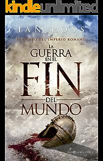 La guerra en el fin del mundo (Novela histórica) (Spanish Edition)