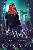 Pawn (Fae Games Book 1)
