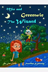 Mio and Greenwie the Wizard: Bedtime story: The magical transformation of a girl that understood the importance of personal hygiene. Children's books ages 3-5, Books for kids, books for toddlers. Kindle Edition