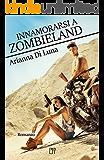 Innamorarsi a Zombieland (Chicklit)