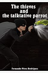 The thieves and the talkative parrot Kindle Edition