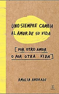 Uno siempre cambia al amor de su vida: Por otro amor o por otra vida
