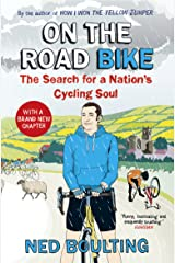 On the Road Bike: The Search For a Nation's Cycling Soul Kindle Edition