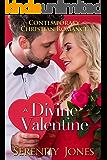 Contemporary Christian Romance: A Divine Valentine (Inspirational Romance)