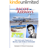 Ascot Airways: The Life and Times of a Royal Air Force Steward