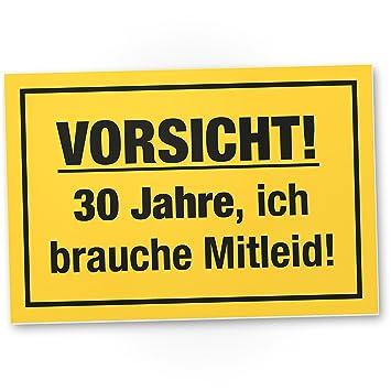 Dankedir 30 Jahre Brauche Mitleid Kunststoff Schild Geschenk 30 Geburtstag Geschenkidee Geburtstagsgeschenk Dreißigsten