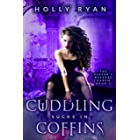 Cuddling Sucks in Coffins (The Slayer's Reverse Harem Book 2)
