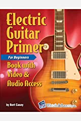Electric Guitar Primer Book For Beginners Book with Video & Audio Access Kindle Edition