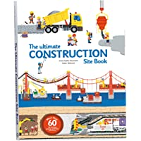 The Ultimate Construction Site Book (The Ultimate Book of): From Around the World: 2