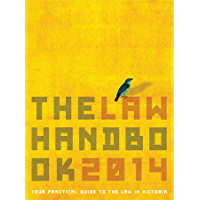 The Law Handbook 2014: Your Guide to the Law in Victoria