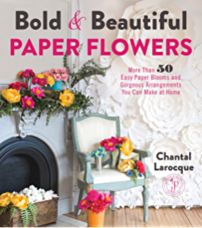 The Fine Art Of Paper Flowers A Guide To Making Beautiful And