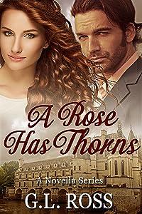 A Rose Has Thorns: A Novella Series: Book One