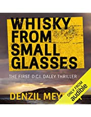Whisky from Small Glasses: A D.C.I. Daley Thriller, Book 1