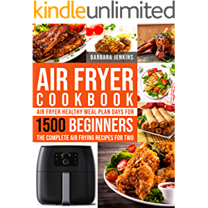 Air Fryer Cookbook: Air Fryer Healthy Meal Plan Days For 1500 Beginners: The Complete Air Frying Recipes For Two