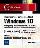 Windows 10 - Préparation à la certification MCSA Configuring Windows Devices (Examen 70-697) - 2e partie: Déploiement et gestion via des services d'entreprise