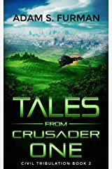 Tales from Crusader One (Civil Tribulation Book 2) Kindle Edition