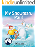 My Snowman, Paul (bedtime story, children's picture book, preschool, kids, kindergarten, ages 2 5): A rhyming picture…