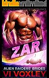 Zar: Science Fiction Alien Abduction Romance (Alien Raiders' Brides Book 1)