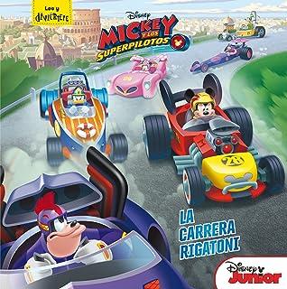 Mickey y los Superpilotos. La carrera Rigatoni: Cuento (Disney. Mickey)