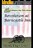 Revolution at Barncastle Inn (Celebrate Any Time Book 6)