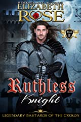 Ruthless Knight (Legendary Bastards of the Crown Book 2) Kindle Edition