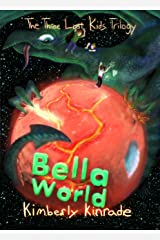 Bella World (The Three Lost Kids Book 2) Kindle Edition