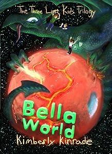 Bella World (The Three Lost Kids Book 2)