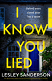 I Know You Lied: An absolutely addictive and shocking psychological thriller