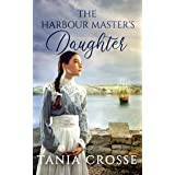 THE HARBOUR MASTER'S DAUGHTER a compelling saga of love, loss and self-discovery (Devonshire Sagas Book 1)