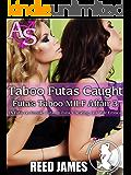 Taboo Futas Caught (Futa's Taboo MILF Affair 3): (A Futa-on-Female, Futa-on-Futa, Cheating, Hot Wife Erotica)