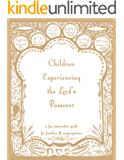 Children Experiencing the Lord's Passover : an interactive guide for families & congregations (English Edition)