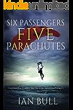 Six Passengers, Five Parachutes (Quintana Adventures Book 2)