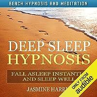 Deep Sleep Hypnosis: Fall Asleep Instantly and Sleep Well with Beach Hypnosis and Meditation