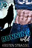 Running Wild (The Real Werewives of Alaska Book 1)