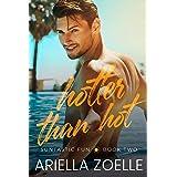 Hotter Than Hot: A Friends to Lovers Romance (Suntastic Fun Book 2)