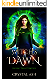 Witch's Dawn: A Reverse Harem Urban Fantasy (Unholy Trinity Book 1)