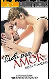 Tudo Por Amor (Duologia Sonhos de Amor Livro 2)