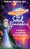 The Soul Remembers: A Parable on Spiritual Transformation