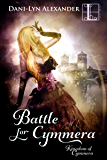 Battle for Cymmera (Kingdom Of Cymmera Trilogy Book 3)