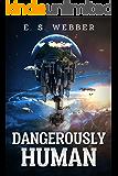 Dangerously Human