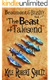 The Beast of Talesend: After Beauty and the Beast (Beaumont and Beasley Book 1)