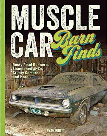 Muscle Car Barn Finds Rusty Road Runners Abandoned AMXs Crusty Camaros And More
