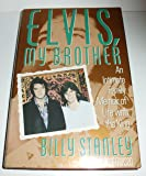 Elvis, My Brother/an Intimate Family Memoir of Life With the King