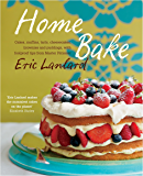 Home Bake: Cakes, muffins, tarts, cheesecakes, brownies and puddings, with foolproof tips from Master Pâtissier