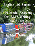 English 101 Series: 101 model answers for IELTS writing task 2 - set 2 (English Edition)